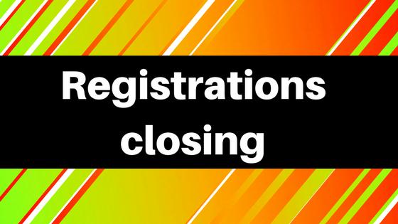Registrations closing